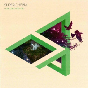supercheria-disco Superchería - Una Casa Detrás
