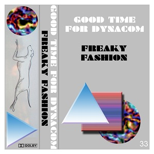 gtfd Good Time For Dynacom - Freaky Fashion