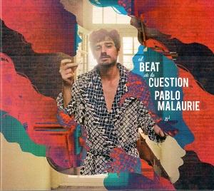 pablomalaurie-elbeatdelacuestion Pablo Malaurie - El Beat de la Cuestión