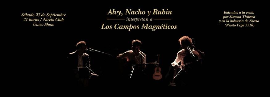 Alvy, Nacho y Rubin interpretan una vez más a Los Campos Magnéticos
