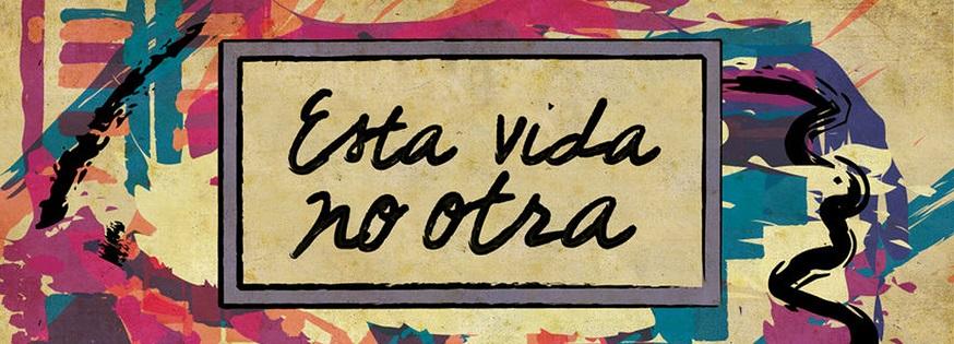 15 artistas cantan Esta Vida No Otra